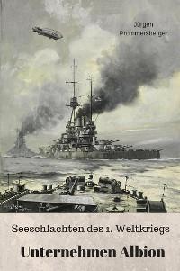 Cover Seeschlachten des 1. Weltkriegs - Unternehmen Albion