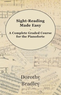 Cover Sight-Reading Made Easy - A Complete Graded Course for the Pianoforte