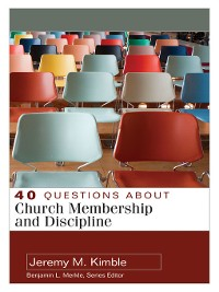 Cover 40 Questions about Church Membership and Discipline