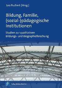 Cover Bildung, Familie, (sozial-)pädagogische Institutionen