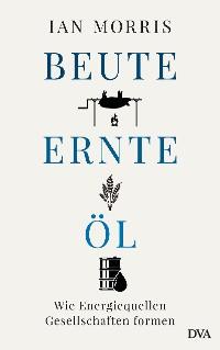 Cover Beute, Ernte, Öl
