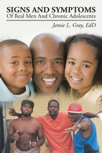 Cover Signs and Symptoms of Real Men and Chronic Adolescents