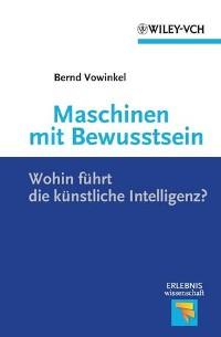 Cover Maschinen mit Bewusstsein - Wohin führt die künstliche Intelligenz?