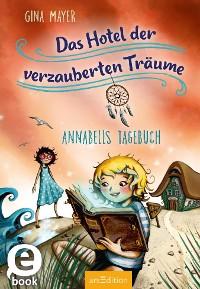 Cover Das Hotel der verzauberten Träume - Annabells Tagebuch