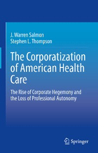 Cover The Corporatization of American Health Care