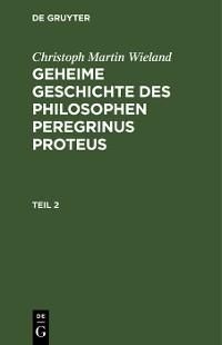 Cover Christoph Martin Wieland: Geheime Geschichte des Philosophen Peregrinus Proteus. Teil 2