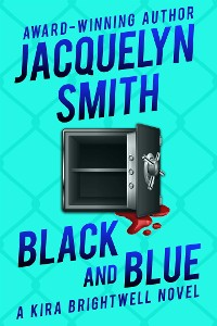 Cover Black and Blue: A Kira Brightwell Novel
