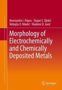 Cover Morphology of Electrochemically and Chemically Deposited Metals