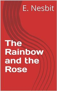Cover The Rainbow and the Rose