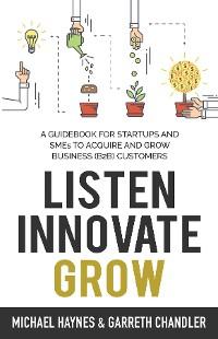 Cover Listen, Innovate, Grow