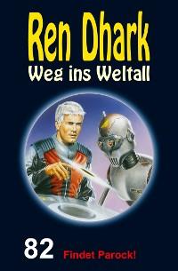 Cover Ren Dhark – Weg ins Weltall 82: Findet Parock!