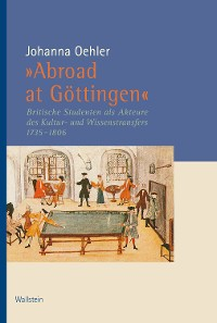 "Cover »Abroad at Göttingen"""