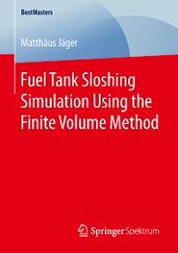 Cover Fuel Tank Sloshing Simulation Using the Finite Volume Method