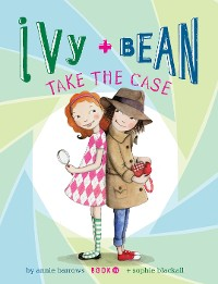 Cover Ivy and Bean Take the Case