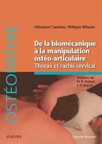 Cover De la biomecanique a la manipulation osteo-articulaire. Thorax et rachis cervical