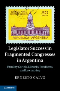 Cover Legislator Success in Fragmented Congresses in Argentina