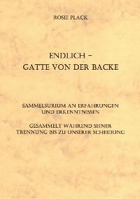 Cover Endlich - Gatte von der Backe