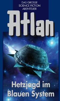 Cover Atlan 39: Hetzjagd im Blauen System (Blauband)