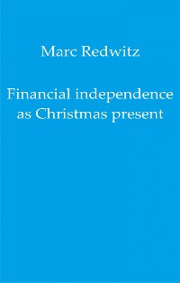 Cover Financial independence as Christmas present