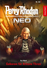 Cover Perry Rhodan Neo 122: Geboren für Arkons Thron