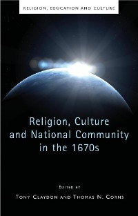 Cover Religion, Culture and National Community in the 1670s