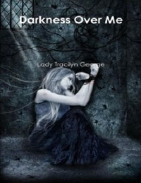 Cover Darkness Over Me