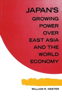 Cover Japan's Growing Predominance Over East Asia and the World Economy