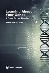 Cover Learning About Your Genes: A Primer For Non-biologists