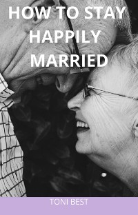Cover How To Stay Happily Married
