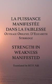 Cover La Puissance Manifestee Dans La Faiblesse