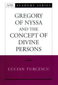 Cover Gregory of Nyssa and the Concept of Divine Persons
