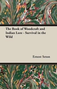 Cover The Book of Woodcraft and Indian Lore - Survival in the Wild