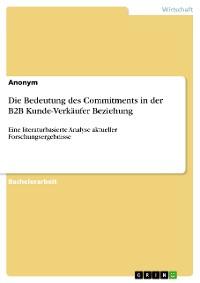 Cover Die Bedeutung des Commitments in der B2B Kunde-Verkäufer Beziehung