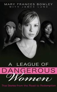Cover League of Dangerous Women
