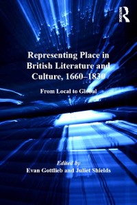 Cover Representing Place in British Literature and Culture, 1660-1830