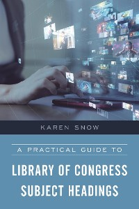 Cover A Practical Guide to Library of Congress Subject Headings