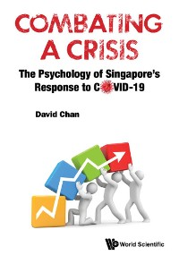 Cover Combating A Crisis: The Psychology Of Singapore's Response To Covid-19