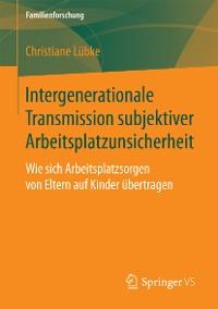 Cover Intergenerationale Transmission subjektiver Arbeitsplatzunsicherheit