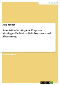Cover Association Meetings vs. Corporate Meetings – Definition, Ziele, Interessen und Abgrenzung