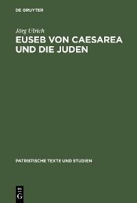 Cover Euseb von Caesarea und die Juden