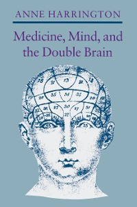 Cover Medicine, Mind, and the Double Brain