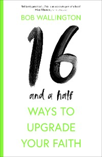 Cover 16-and-a-Half Ways to Upgrade Your Faith