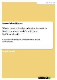 Cover Worin unterscheidet sich eine islamische Bank von einer herkömmlichen Raiffeisenbank?