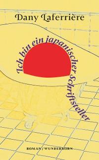 Cover Ich bin ein japanischer Schriftsteller