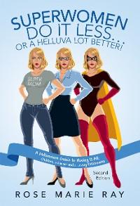 Cover Superwomen Do It Less…Or a Helluva Lot Better!