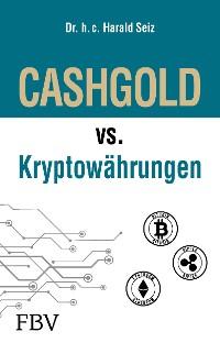 Cover CASHGOLD vs. Kryptowährungen