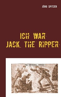 Cover Ich war Jack the Ripper