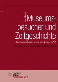 Cover Museumsbesucher und Zeitgeschichte