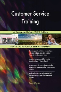Cover Customer Service Training A Complete Guide - 2020 Edition