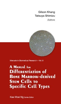 Cover A Manual for Differentiation of Bone Marrow-Derived Stem Cells to Specific Cell Types